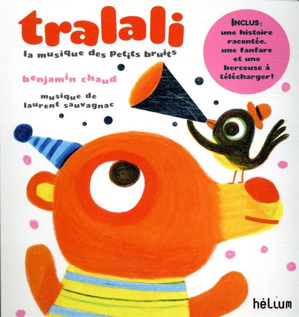 Tralali, la musique des petits bruits ; une fanfare, une histoire, une berçeuse à télécharger