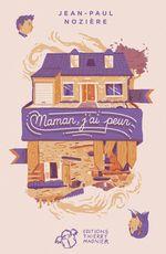 Vente Livre Numérique : Maman, j'ai peur  - Jean-Paul Nozière