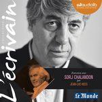 Vente AudioBook : L'Ecrivain - Sorj Chalandon - Entretien inédit par Jean-Luc Hees  - Sorj Chalandon