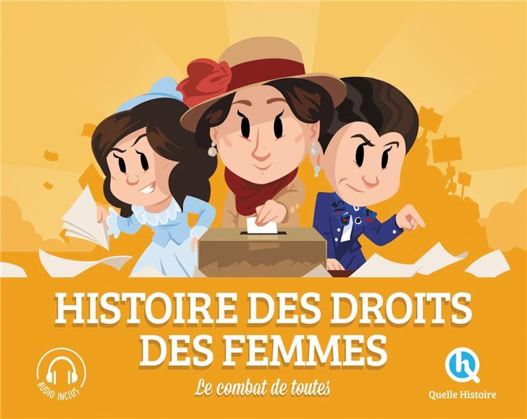 Histoire des droits des femmes ; le combat de toutes