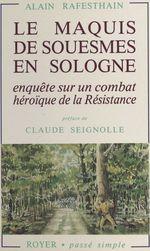 Vente Livre Numérique : Le Maquis de Souesmes en Sologne. Enquête sur un combat héroïque de la Résistance  - Alain Rafesthain