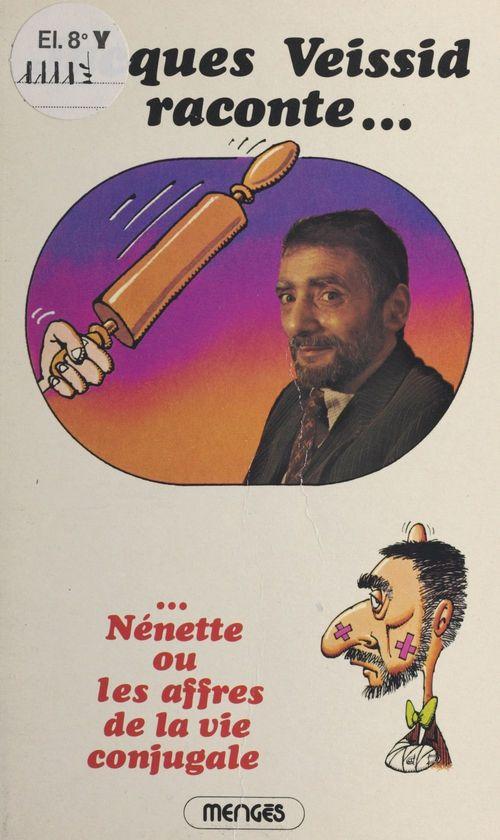 Vente EBooks : Jacques Veissid raconte... Nénette ou Les affres de la vie conjugale  - Jacques Veissid