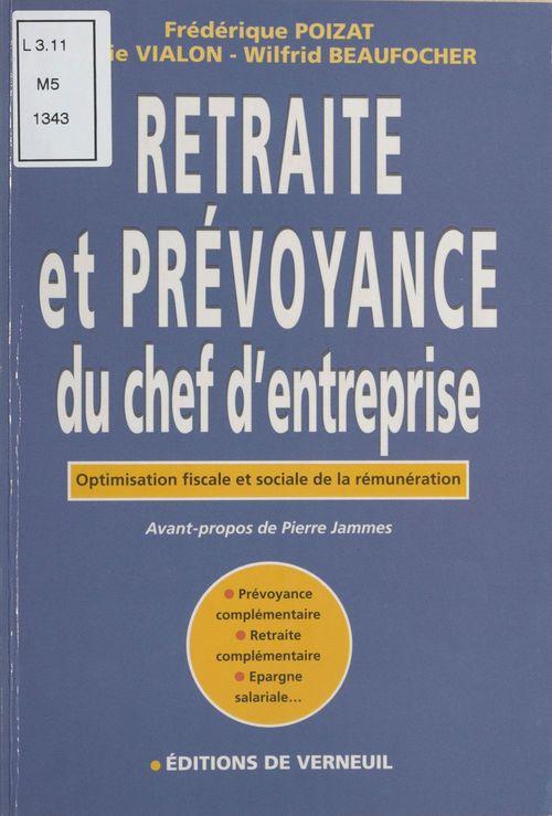 Retraite et prévoyance du chef d'entreprise : optimisation fiscale et sociale de la rénumération