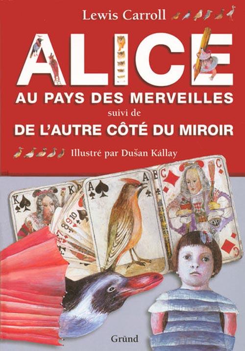 Alice au pays des merveilles ; de l'autre côté du miroir