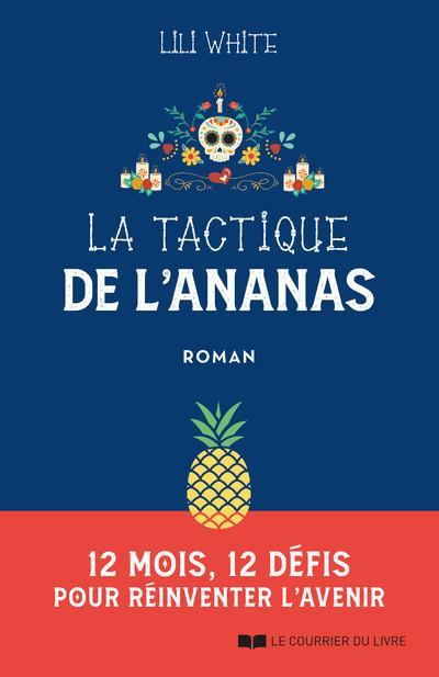 La tactique de l'ananas : 12 mois, 12 défis pour réinventer l'avenir