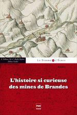 L'Histoire si curieuse des mines de Brandes  - Marie-Christine Bailly-Maitre - Fernand Pelloux - Helene Viallet
