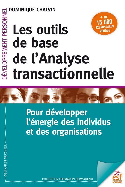Les outils de base de l'analyse transactionnelle ; pour développer l'énergie des individus et des organisations