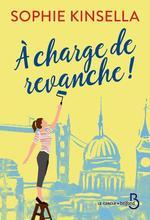 Vente Livre Numérique : A charge de revanche !  - Sophie Kinsella