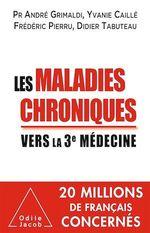 Vente Livre Numérique : Les Maladies chroniques  - Frédéric Pierru - Didier TABUTEAU - André Grimaldi - Yvanie CAILLÉ