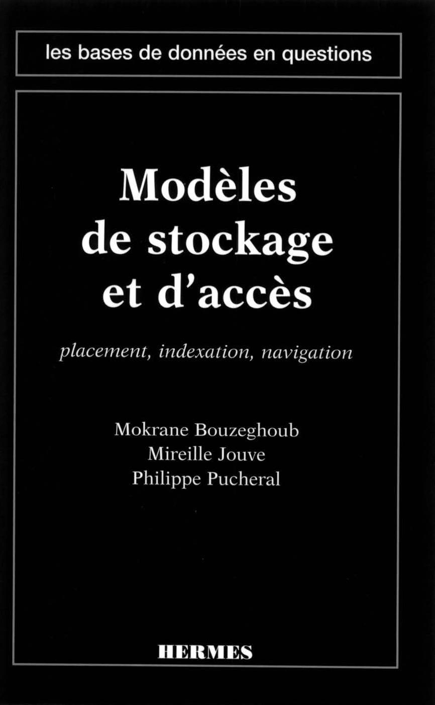 Modèles de stockage et d'accès : placement, indexation, navigation