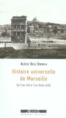 Histoire universelle de marseille ; de l'an mil à l'an deux mille