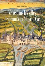 Vivre dans les villes bretonnes au Moyen Âge  - Jean-Pierre Leguay