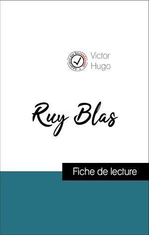 Analyse de l'oeuvre : Ruy Blas (résumé et fiche de lecture plébiscités par les enseignants sur fichedelecture.fr)
