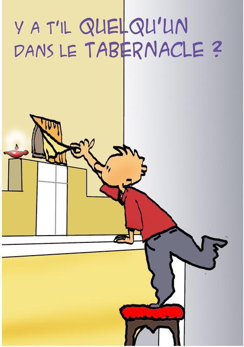 Y a-t-il quelqu'un au tabernacle ?