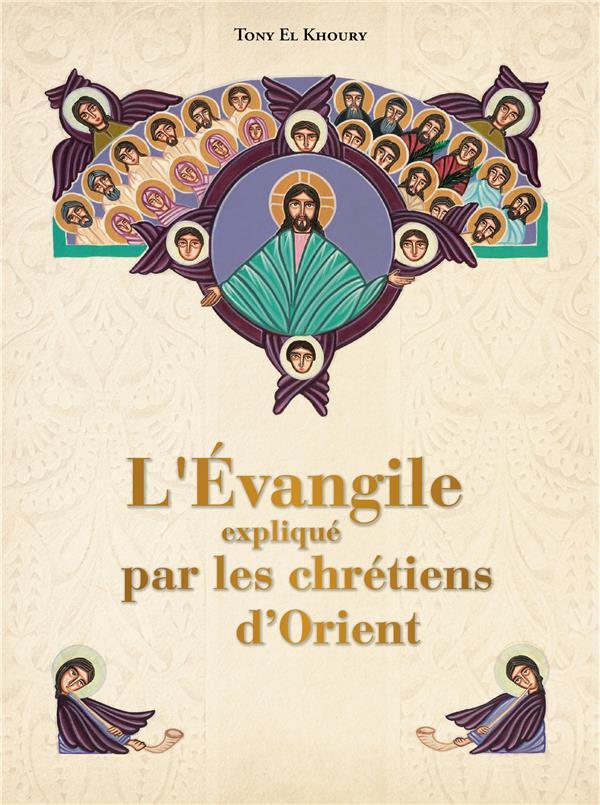 L'EVANGILE EXPLIQUE PAR LES CHRETIENS D'ORIENT