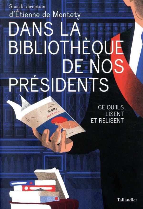 Dans la bibliothèque de nos présidents ; ce qu'ils lisent et relisent