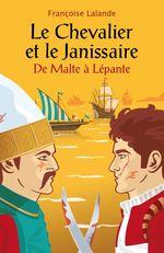 Le Chevalier et le Janissaire  - Françoise LALANDE