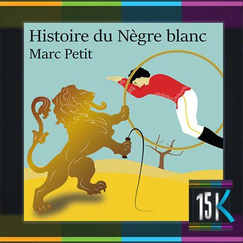 Histoire du Nègre blanc