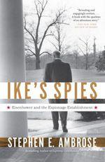Ike's Spies  - Stephen E. Ambrose
