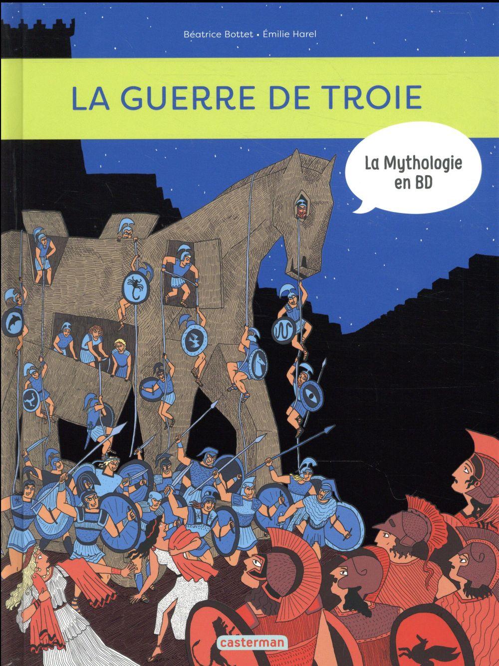 La mythologie en BD T.9 ; la guerre de Troie et l'Iliade