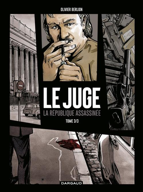 Le juge ; la République assassinée T.3