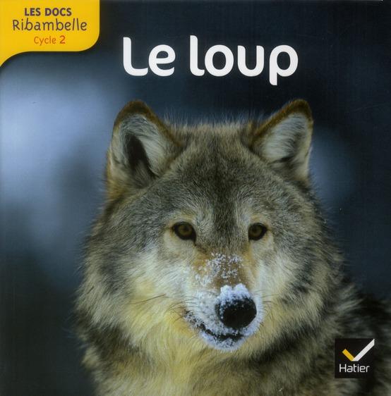 Les Docs Ribambelle; Le Loup ; Cycle 2