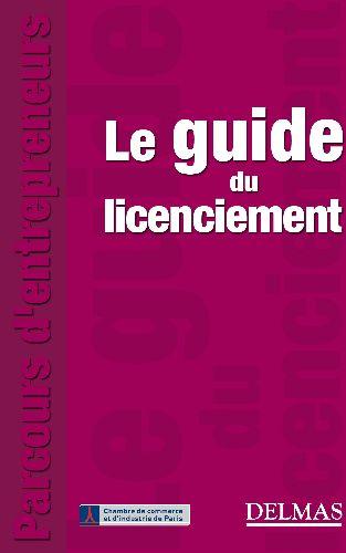 Le Guide Du Licenciement - 1ere Ed.