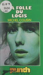 La folle du logis  - Michel Cousin