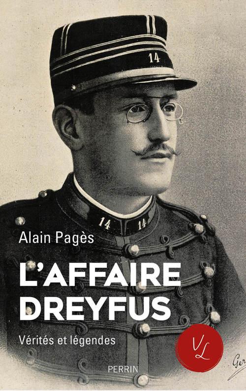 L'affaire Dreyfus, vérités et légendes  - Alain Pagès