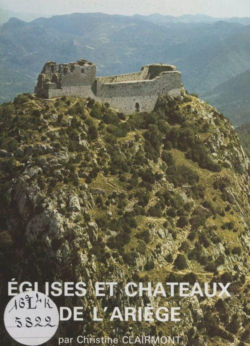 Églises et châteaux de l'Ariège  - Christine Clairmont
