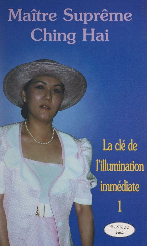 La clé de l'illumination immédiate (1)
