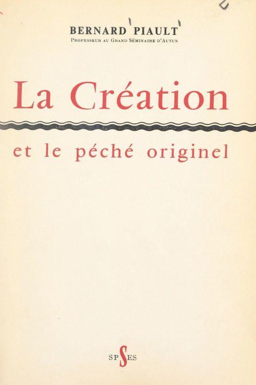 La création et le péché originel  - Bernard Piault