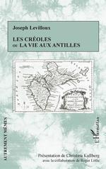 Vente EBooks : Les créoles ou la vie aux antilles  - Roger Little - Christina Kullberg - Joseph Levilloux