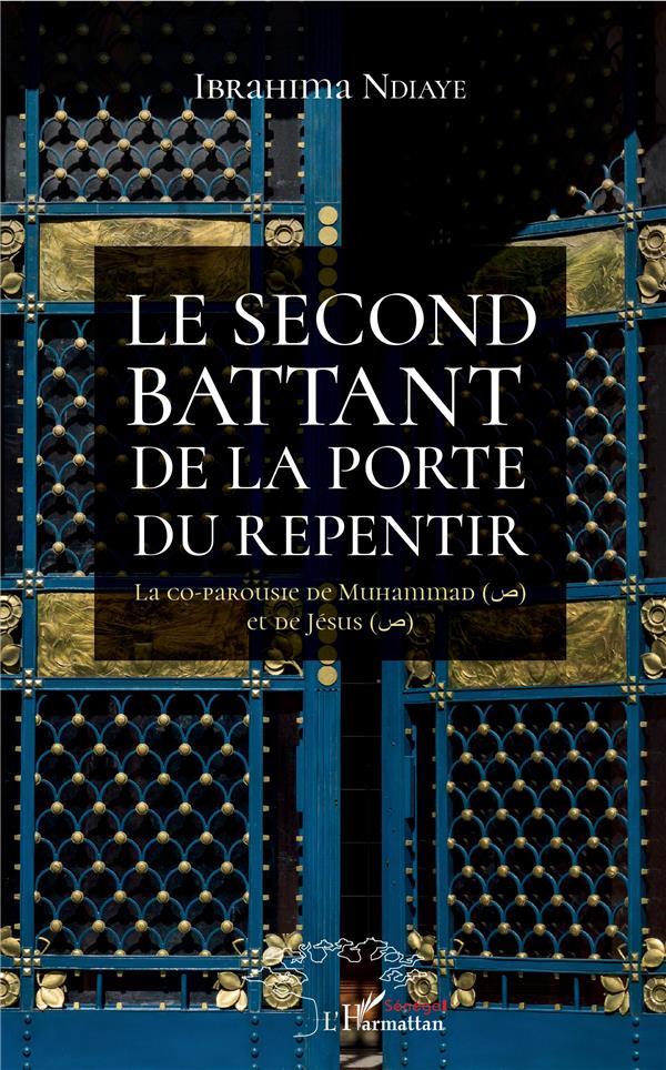 Le second battant de la porte du repentir ; la co-parousie de Muhammad et de Jésus