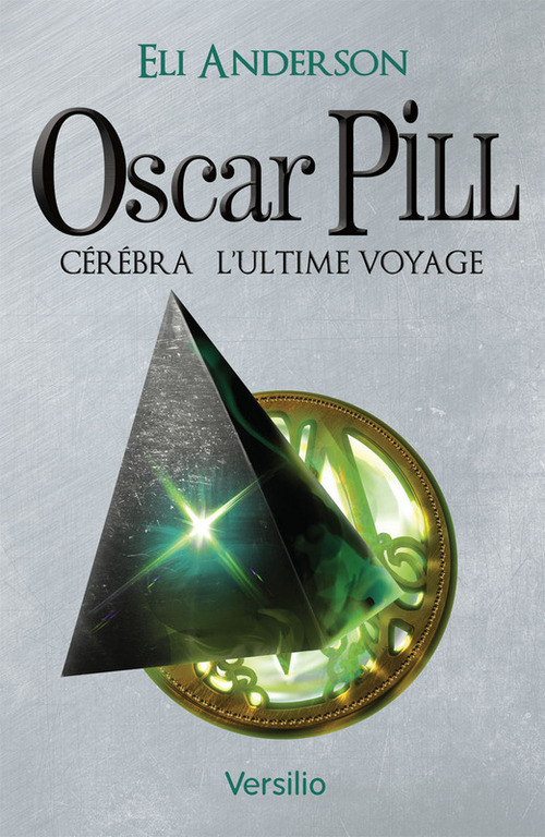 Oscar Pill, Tome 5 : Cerebra - L'ultime voyage