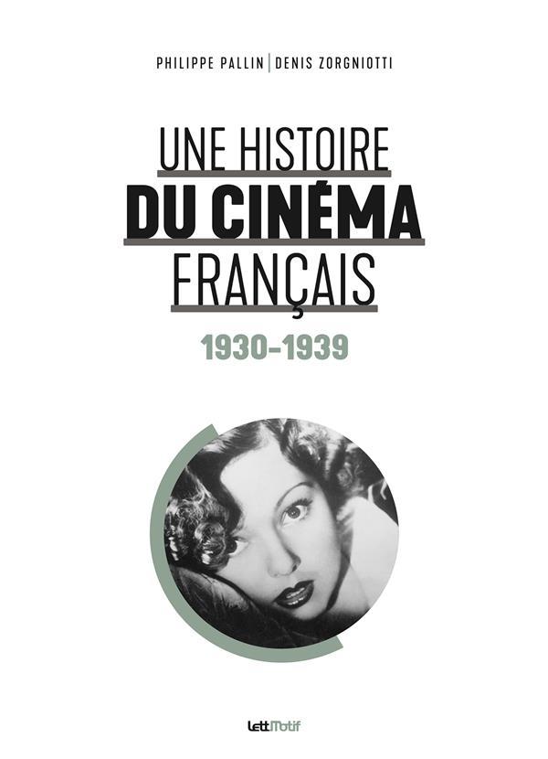 Une histoire du cinéma français t.1 ; 1930-1939