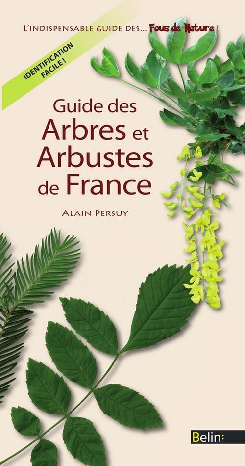 Guide des arbres et arbustes de France (édition 2011)