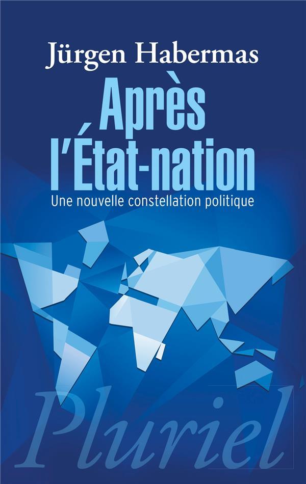 Après l'Etat-nation ; une nouvelle constellation politique