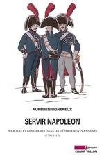 Vente EBooks : Servir Napoléon  - Aurélien Lignereux