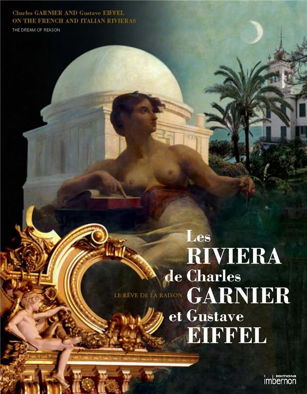 Les riviera de Charles Garnier et Gustave Eiffel ; le rêve de la raison