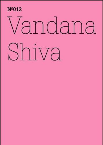 Documenta 13 vol 12 vandana shiva die kontrolle von konzernen uber das leben