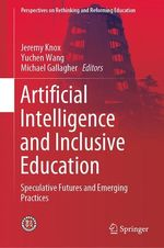 Artificial Intelligence and Inclusive Education  - Yuchen Wang - Michael Gallagher - Jeremy Knox