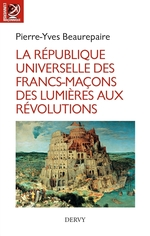 Vente EBooks : La République universelle des francs-maçons  - Pierre-yves Beaurepaire