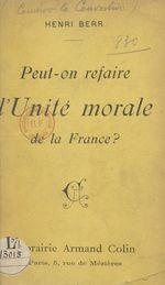 Peut-on refaire l'unité morale de la France ?  - Henri Berr