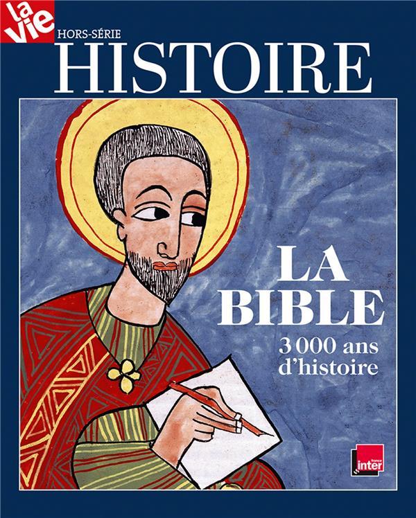 La vie ; histoire de la bible