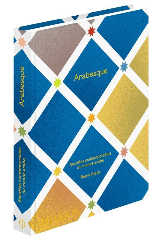Arabesque ; recettes contemporaines du monde arabe