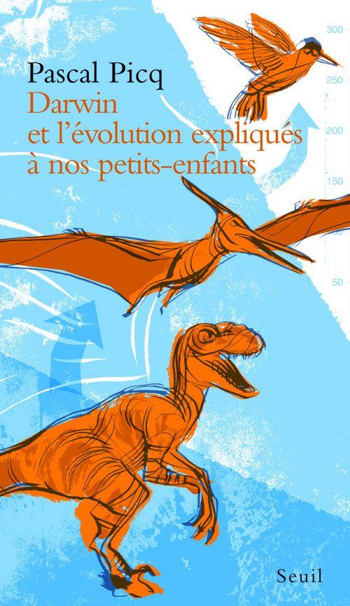 DARWIN ET L'EVOLUTION EXPLIQUEE A NOS PETITS-ENFANTS