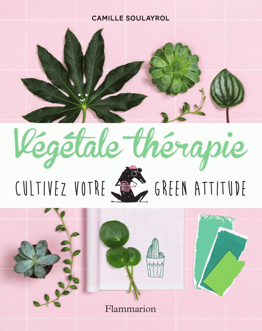 Végétale thérapie ; cultivez votre green attitude