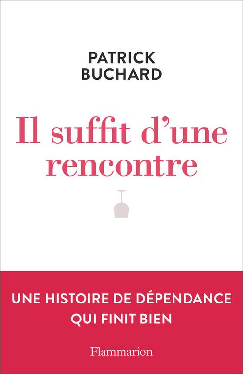Il suffit d'une rencontre  - Patrick Buchard