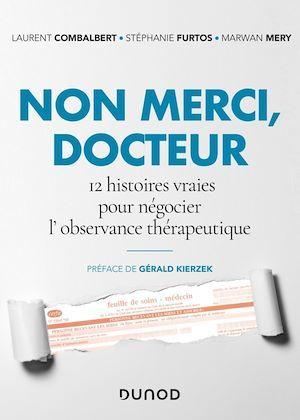 Non merci, docteur ; 12 histoires vraies pour negocier l'observance thérapeutique